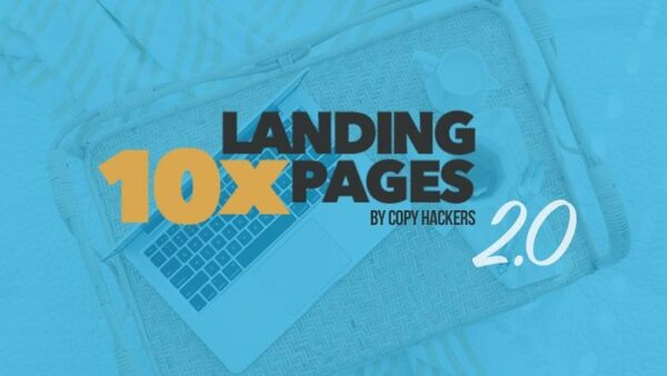 [HOT] Copy Hackers – 10x Landing Pages