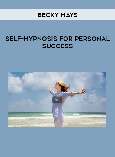 Becky Hays – Self-Hypnosis for Personal Success
