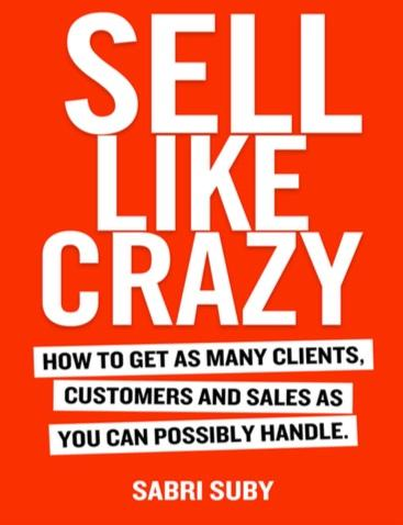 Sell Like Crazy Book - By Sabri Suby